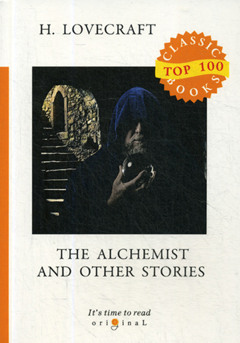 H. Lovecraft The Alchemist and Other Stories / Алхимик и другие истории lovecraft h the white ship the tree the tomb short stories