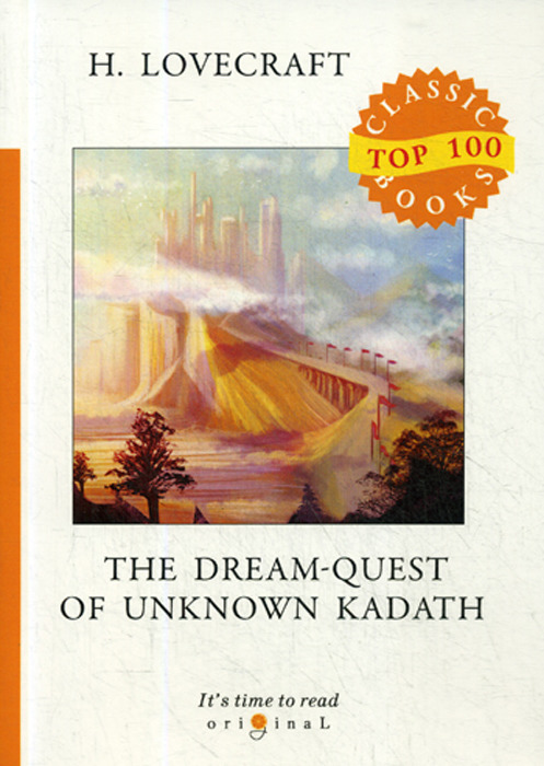 H. Lovecraft The Dream-Quest of Unknown Kadath / Сомнамбулический поиск неведомого Кадата howard phillips lovecraft the dream quest of unknown kadath