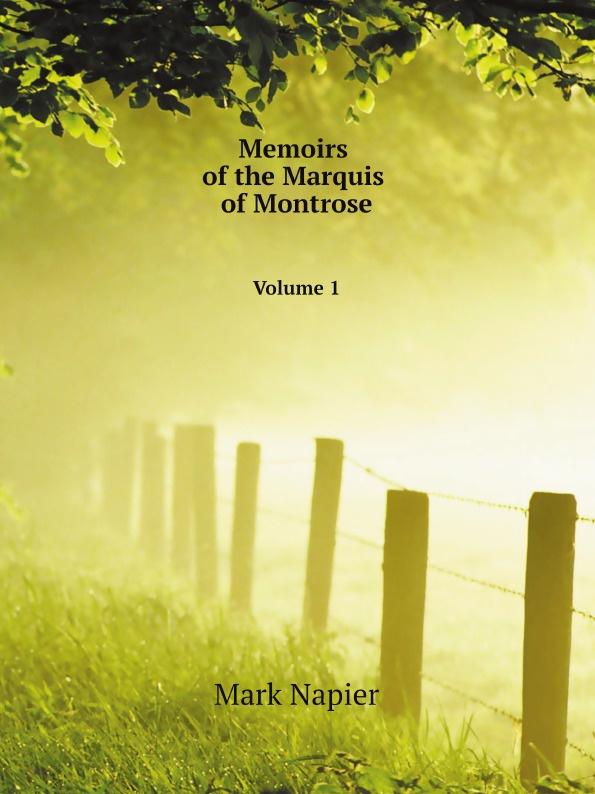 лучшая цена Mark Napier Memoirs of the Marquis of Montrose. Volume 1