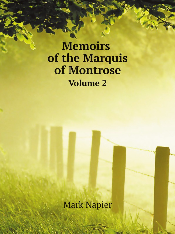 лучшая цена Mark Napier Memoirs of the Marquis of Montrose. Volume 2