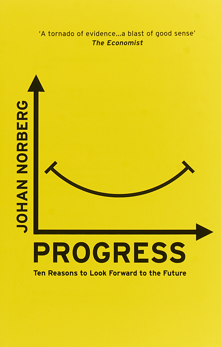 Progress : Ten Reasons to Look Forward to the Future and now the news