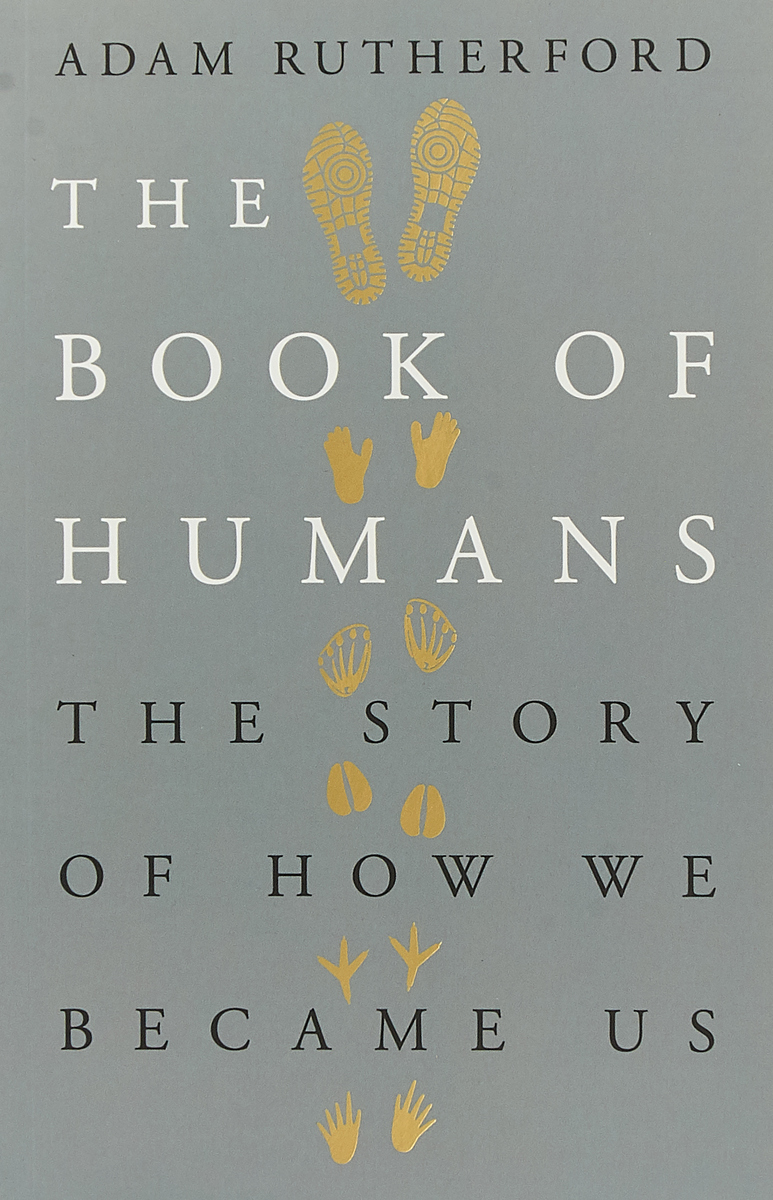The Book of Humans: The Story of How We Became Us the animals among us the new science of anthrozoology