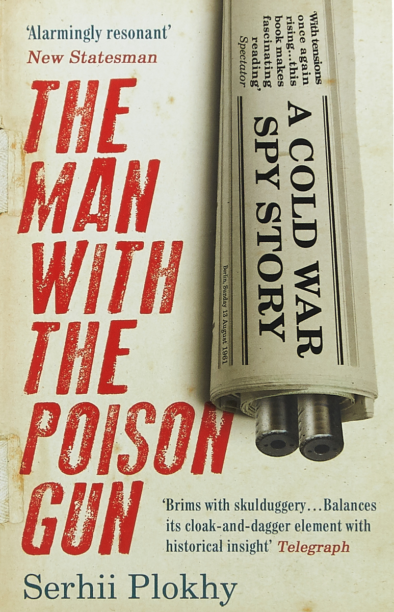 The Man with the Poison Gun: A Cold War Spy Story the man in the wall