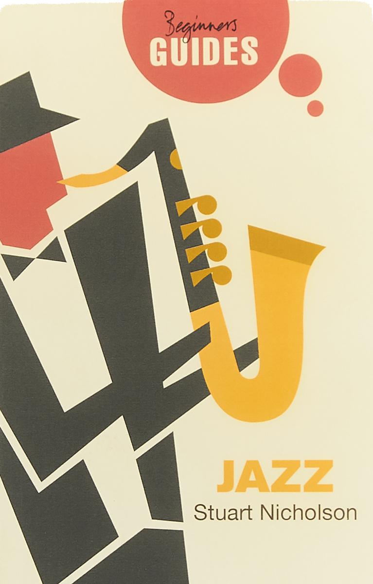 Jazz: A Beginner's Guide
