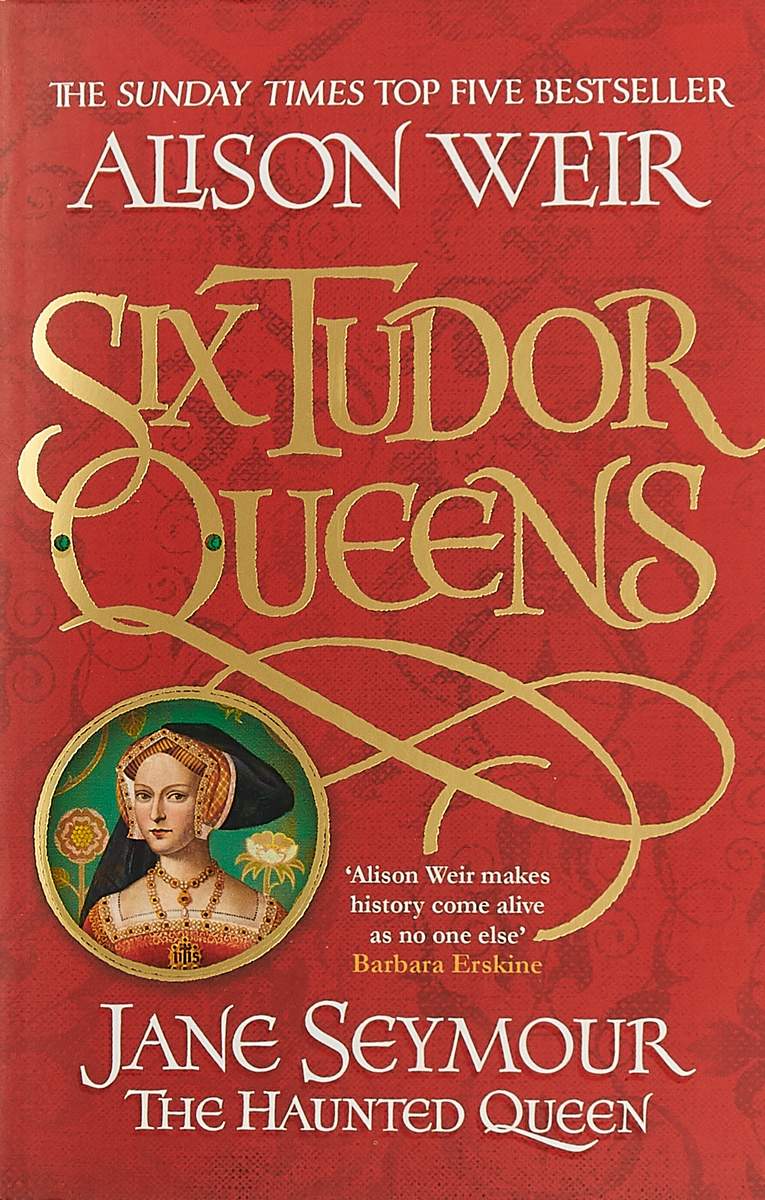 Фото - Six Tudor Queens. Jane Seymour the Haunter Queen six tudor queens jane seymour the haunter queen