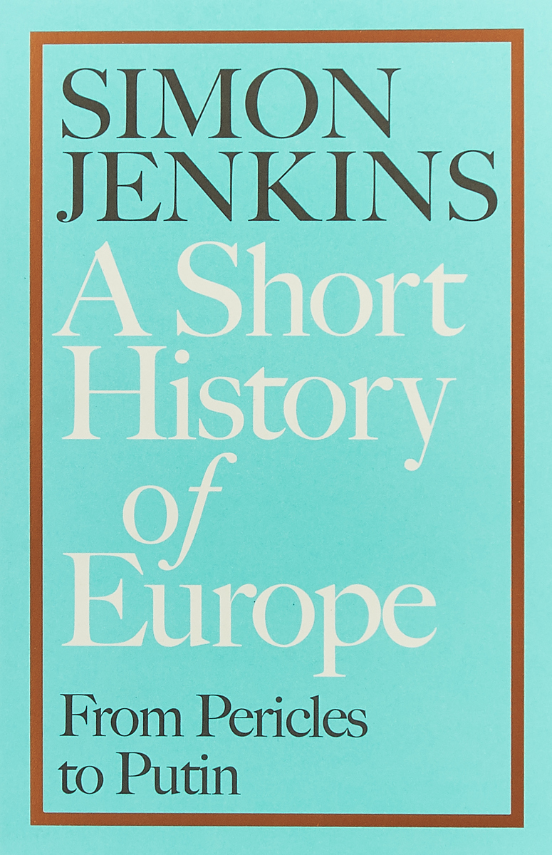 A Short History of Europe: From Pericles to Putin цена и фото