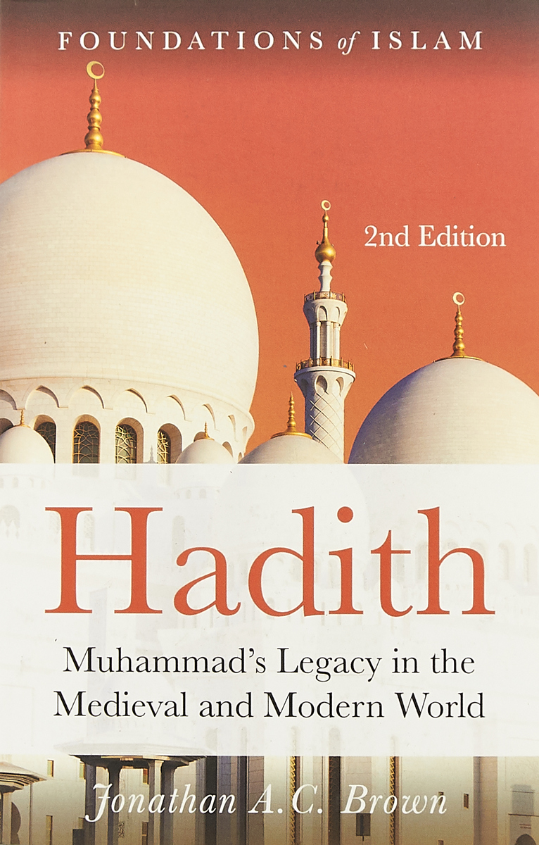 Hadith: Muhammad's Legacy in the Medieval and Modern World vigirdas mackevicius integral and measure from rather simple to rather complex isbn 9781119037385