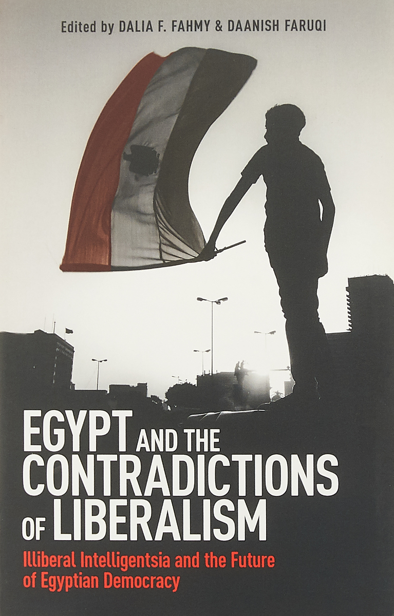 Egypt and the Contradictions of Liberalism: Illiberal Intelligentsia and the Future of Egyptian Democracy genus vulpes in egypt