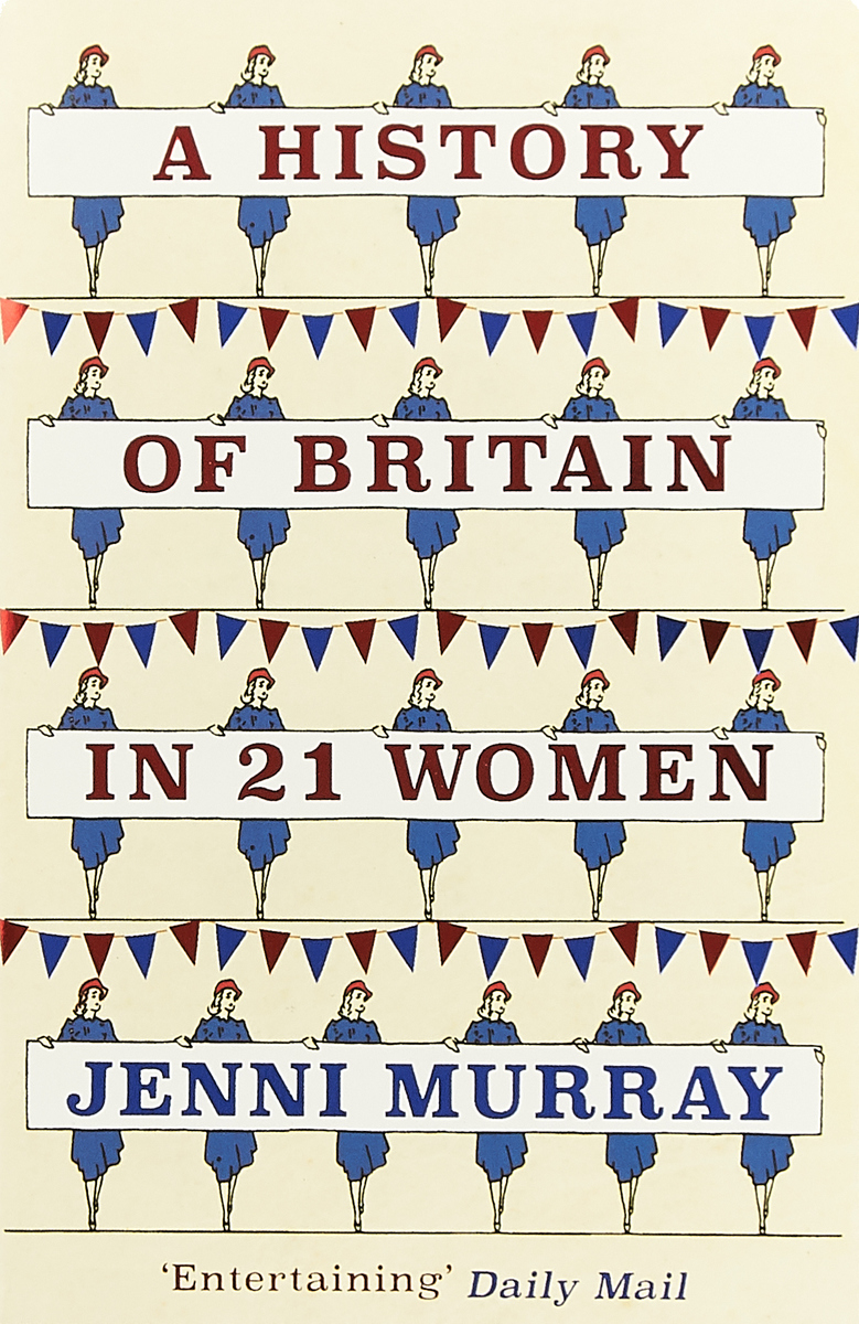 A History of Britain in 21 Women: A Personal Selection nina rae springfields the power of hope
