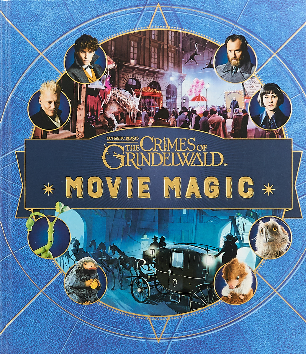 Fantastic Beasts: The Crimes of Grindelw fantastic beasts and where to find them magical movie handbook