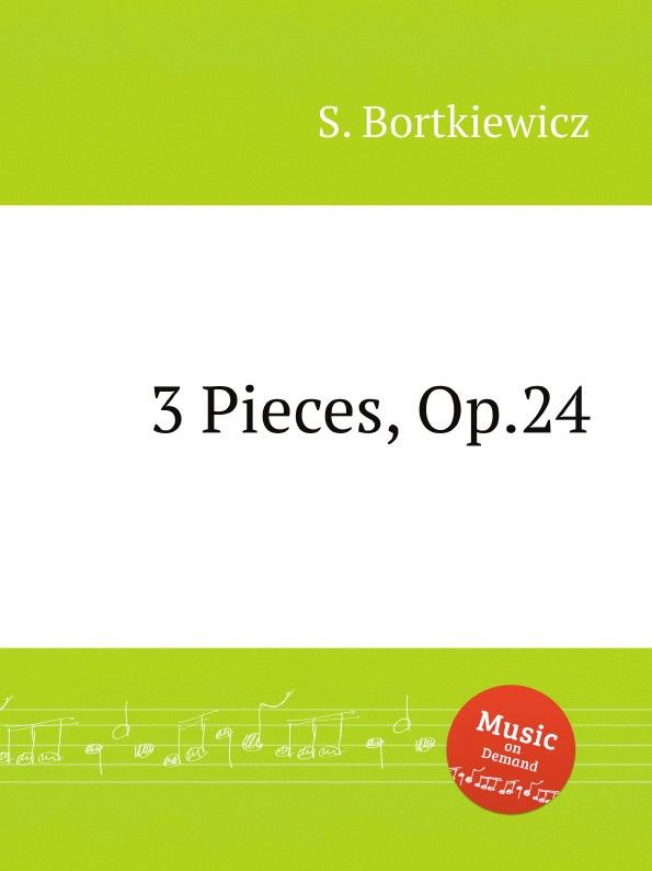 S. Bortkiewicz 3 Pieces, Op.24