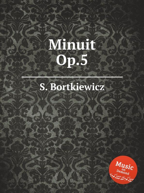 S. Bortkiewicz Minuit, Op.5 s bortkiewicz 2 pieces op 7