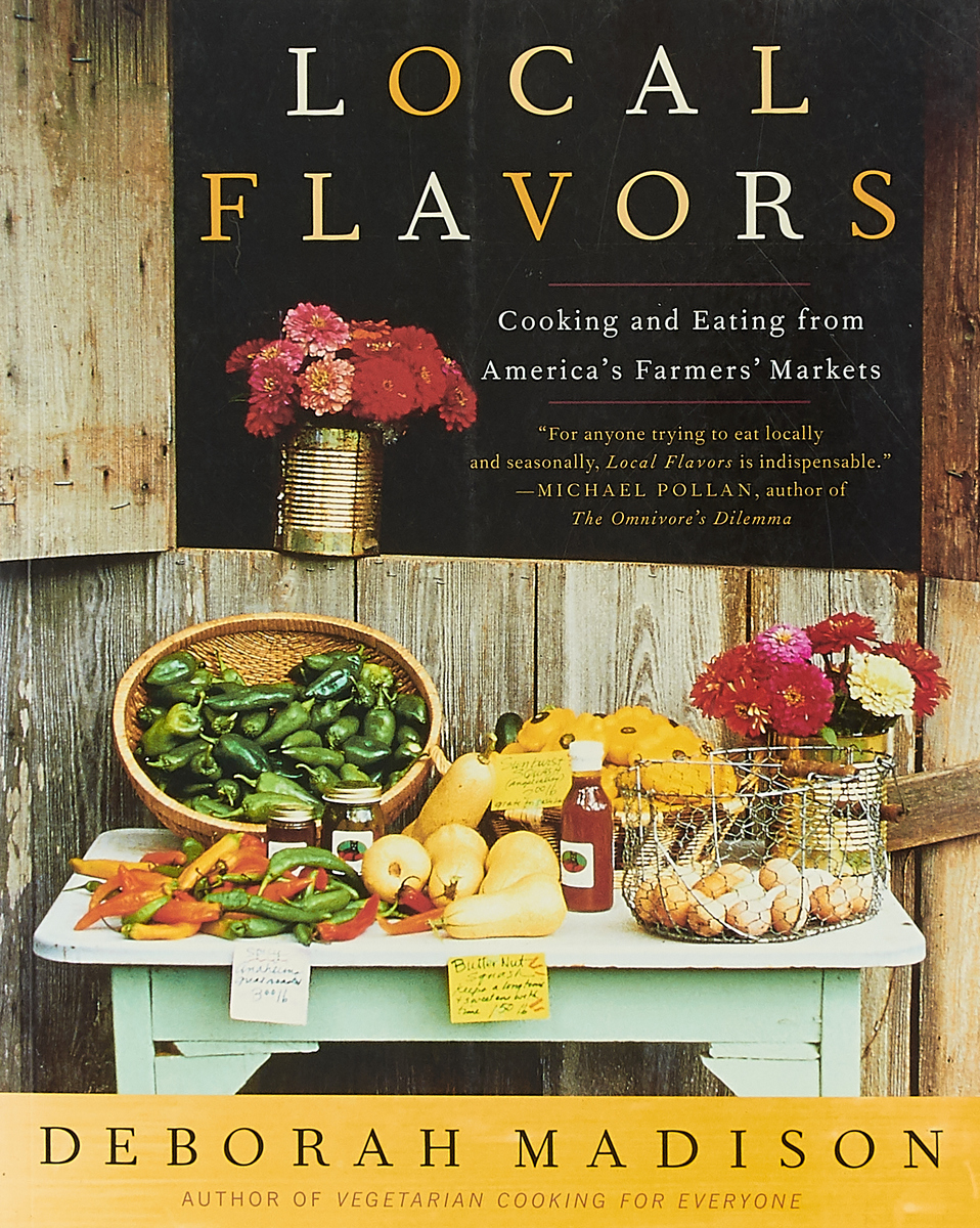 цены на Local Flavors: Cooking and Eating from America's Farmers' Markets  в интернет-магазинах