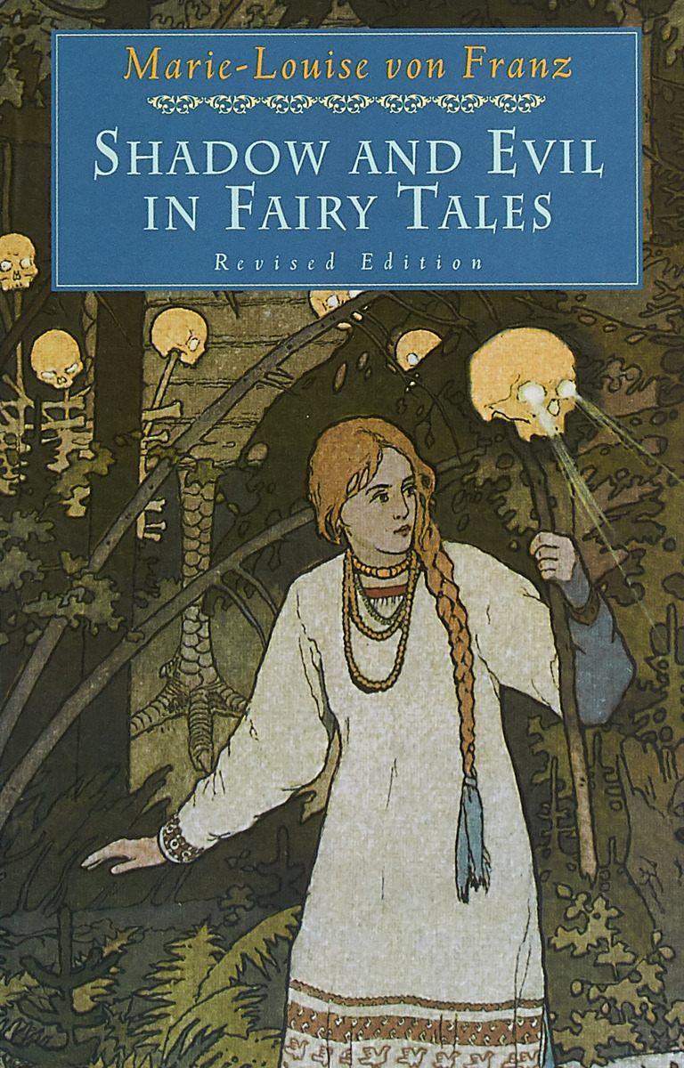 Shadow and Evil in Fairy Tales a lopatina m skrebcova the eternal wisdom of fairy tales a series of wise tales volume 1