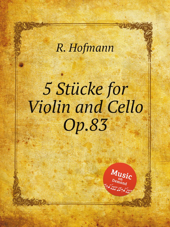 R. Hofmann 5 Stucke for Violin and Cello, Op.83 l hofmann duet for violin and cello in c major