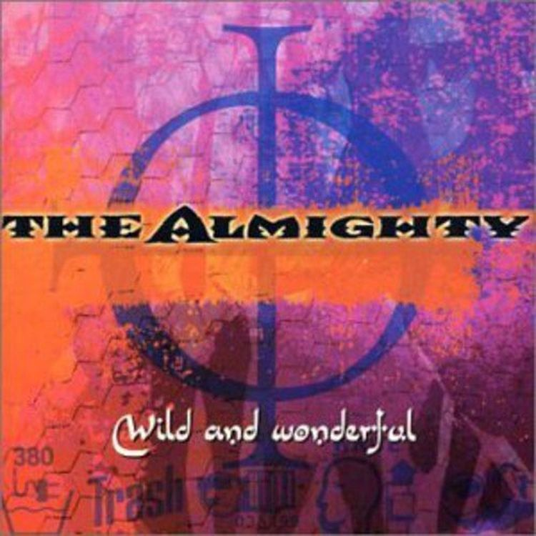 The Almighty. Wild & Wonderful the almighty the almighty blood fire