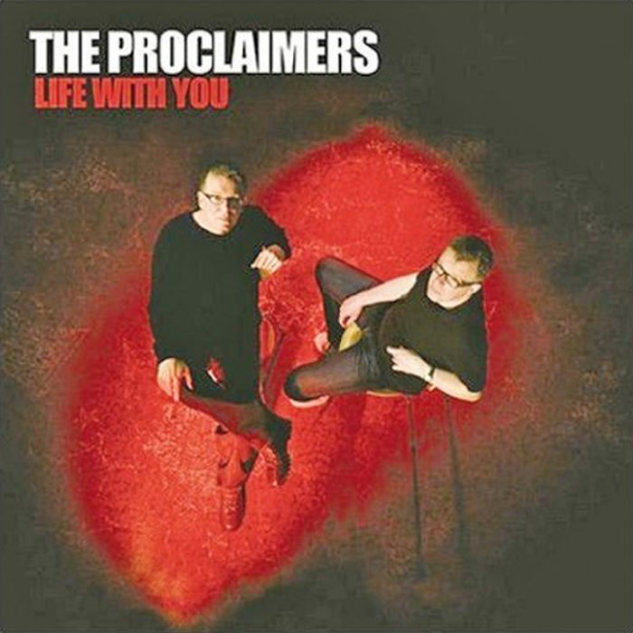 The Proclaimers The Proclaimers. Life With You the proclaimers york