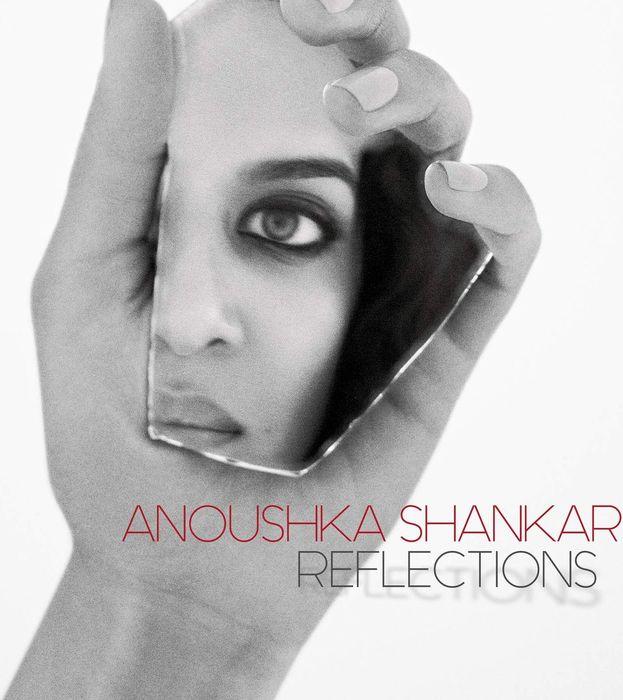 Anoushka Shankar. Reflections reflections