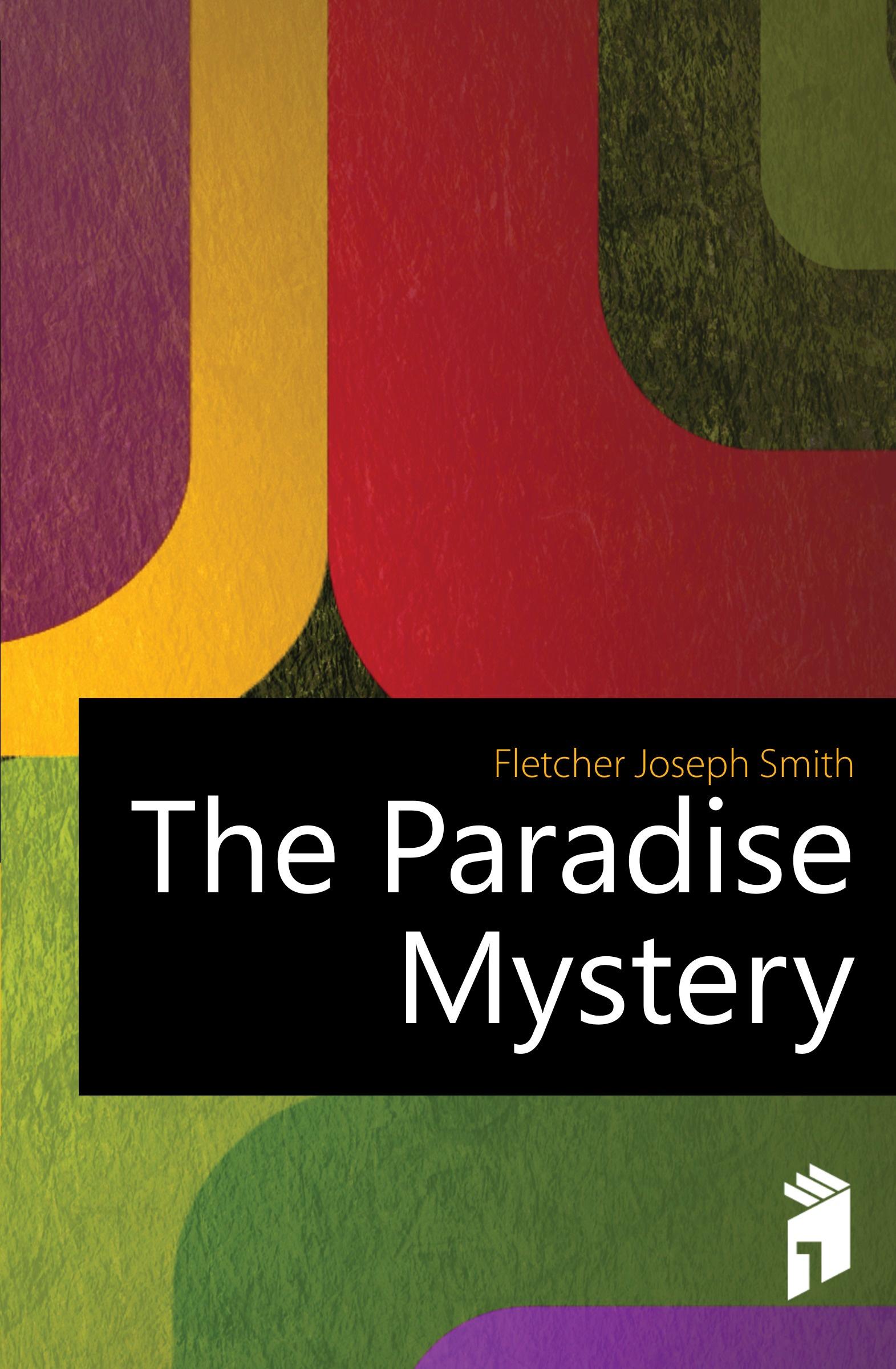 Fletcher Joseph Smith The Paradise Mystery