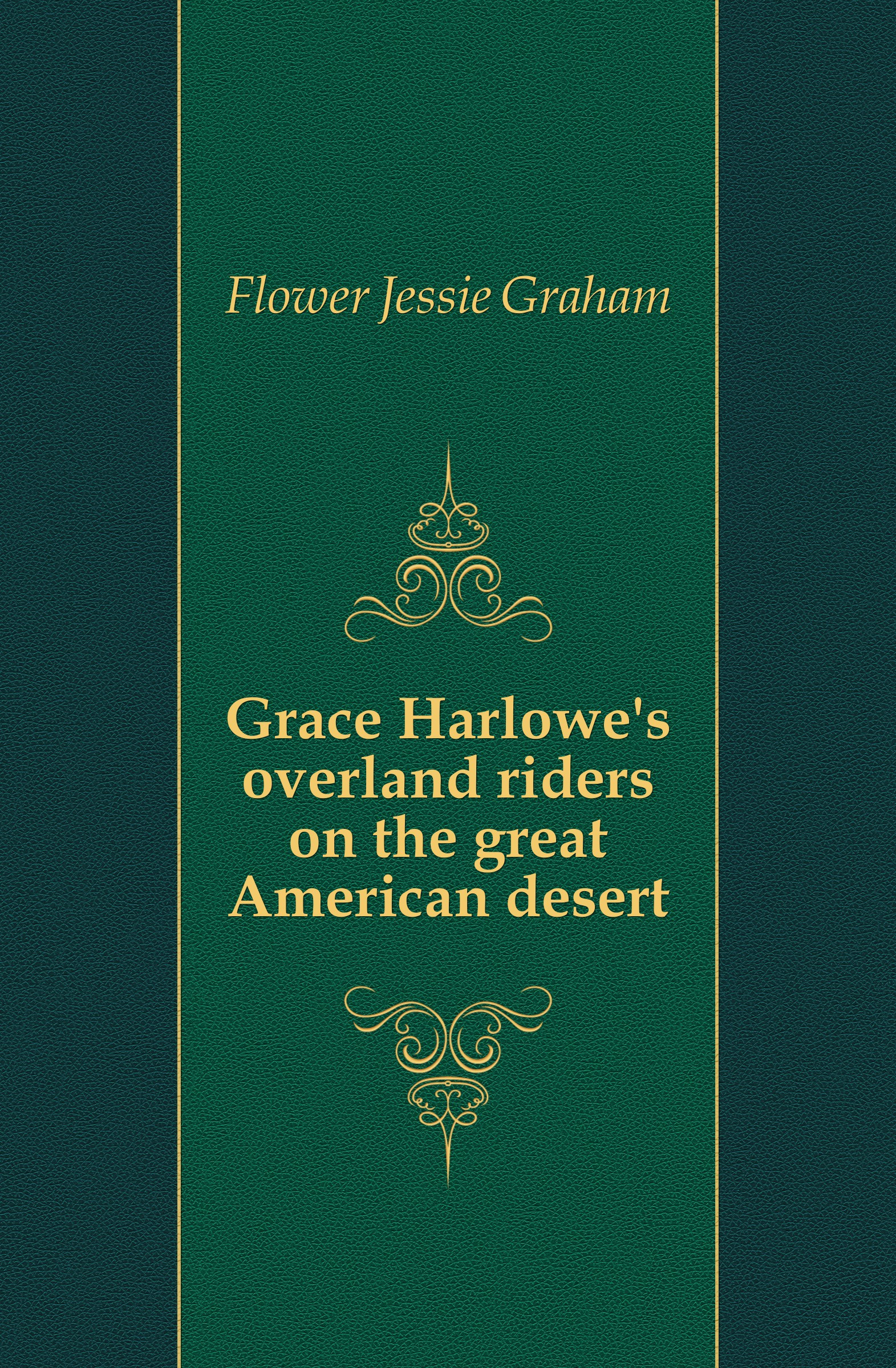 лучшая цена Flower Jessie Graham Grace Harlowes overland riders on the great American desert