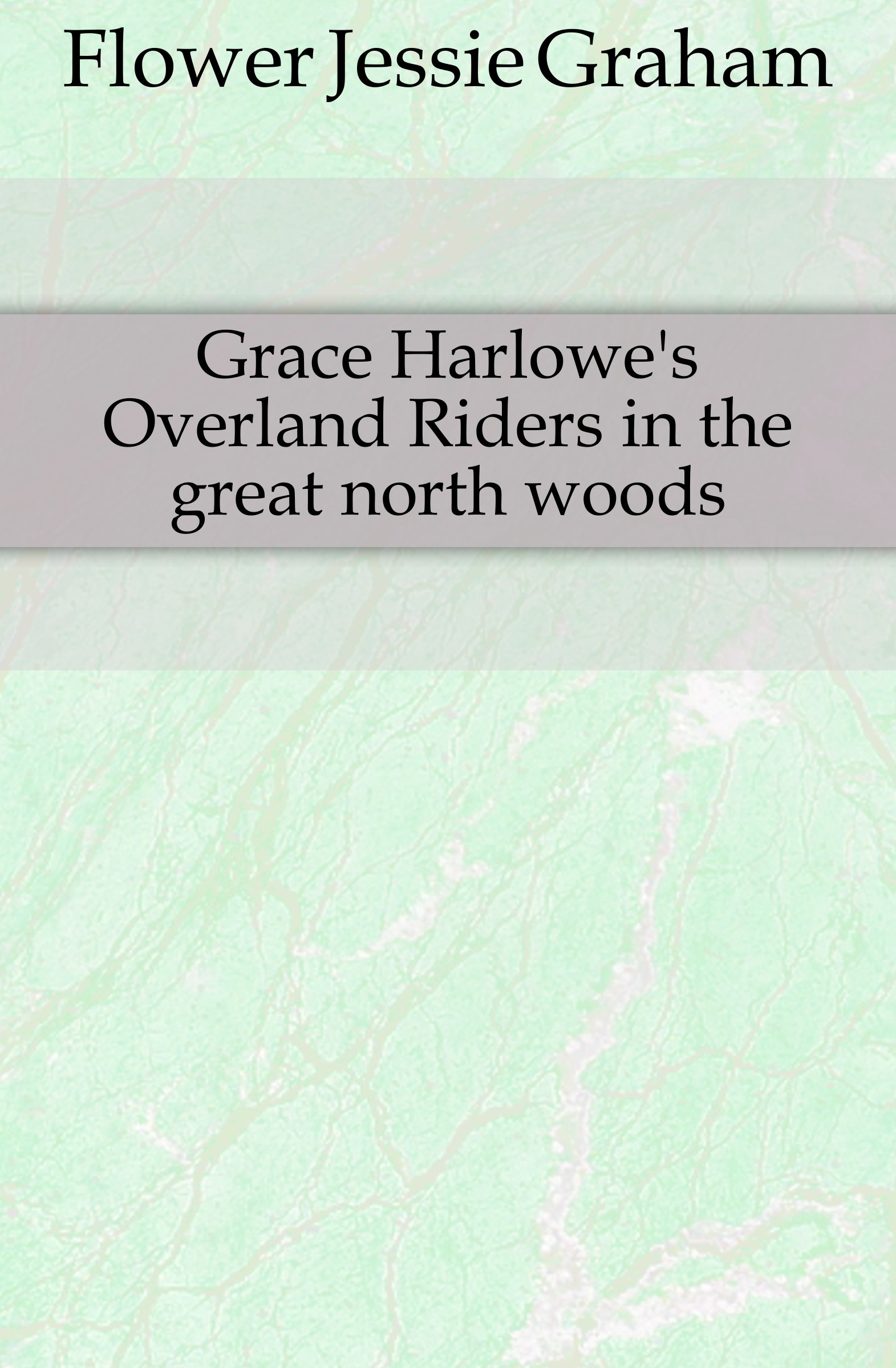 лучшая цена Flower Jessie Graham Grace Harlowes Overland Riders in the great north woods