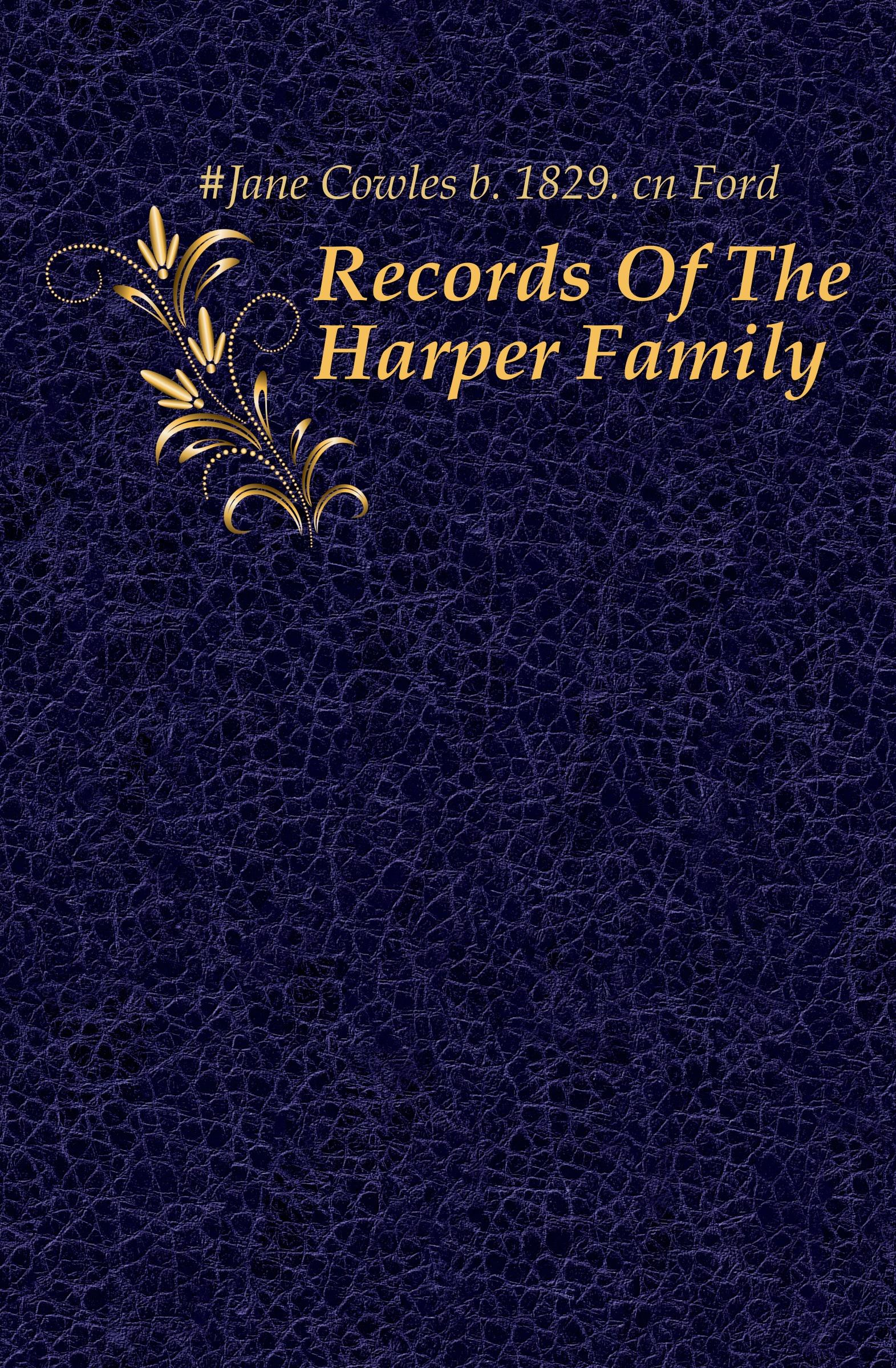 лучшая цена Jane Cowles Records Of The Harper Family