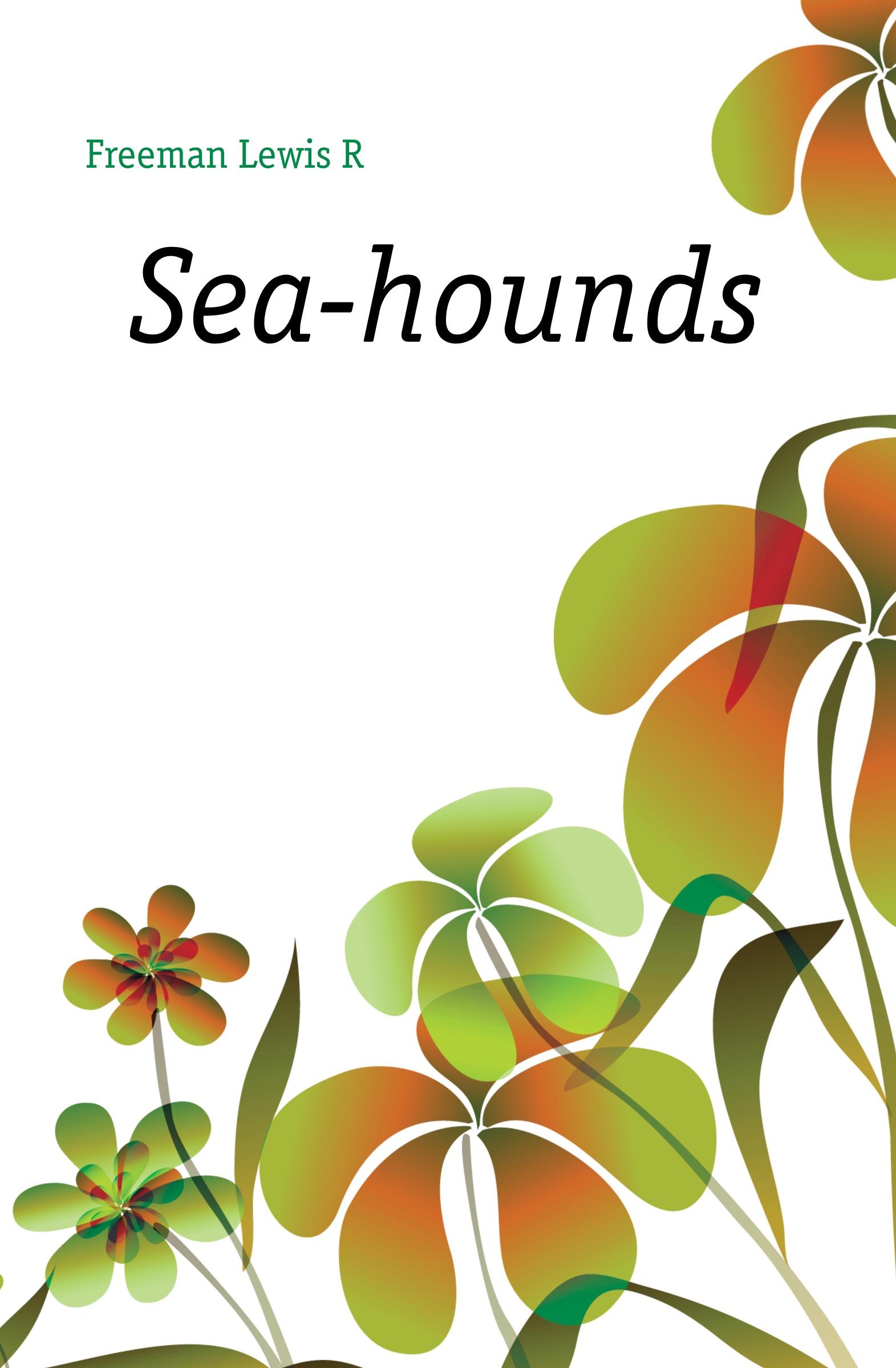 Freeman Lewis R. Sea-hounds r austin freeman osirise silm