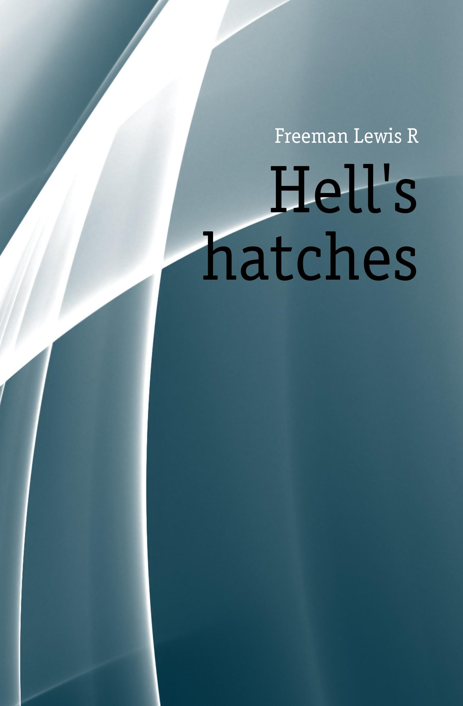 Freeman Lewis R. Hells hatches r austin freeman osirise silm
