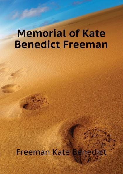 Freeman Kate Benedict Memorial of Kate Benedict Freeman r austin freeman osirise silm