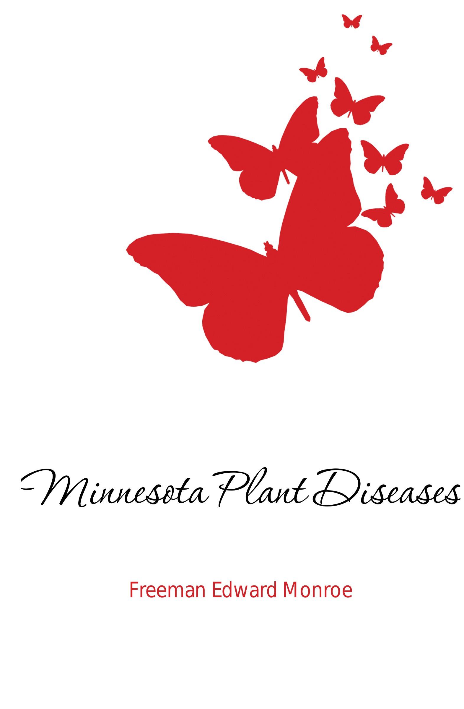 Freeman Edward Monroe Minnesota Plant Diseases