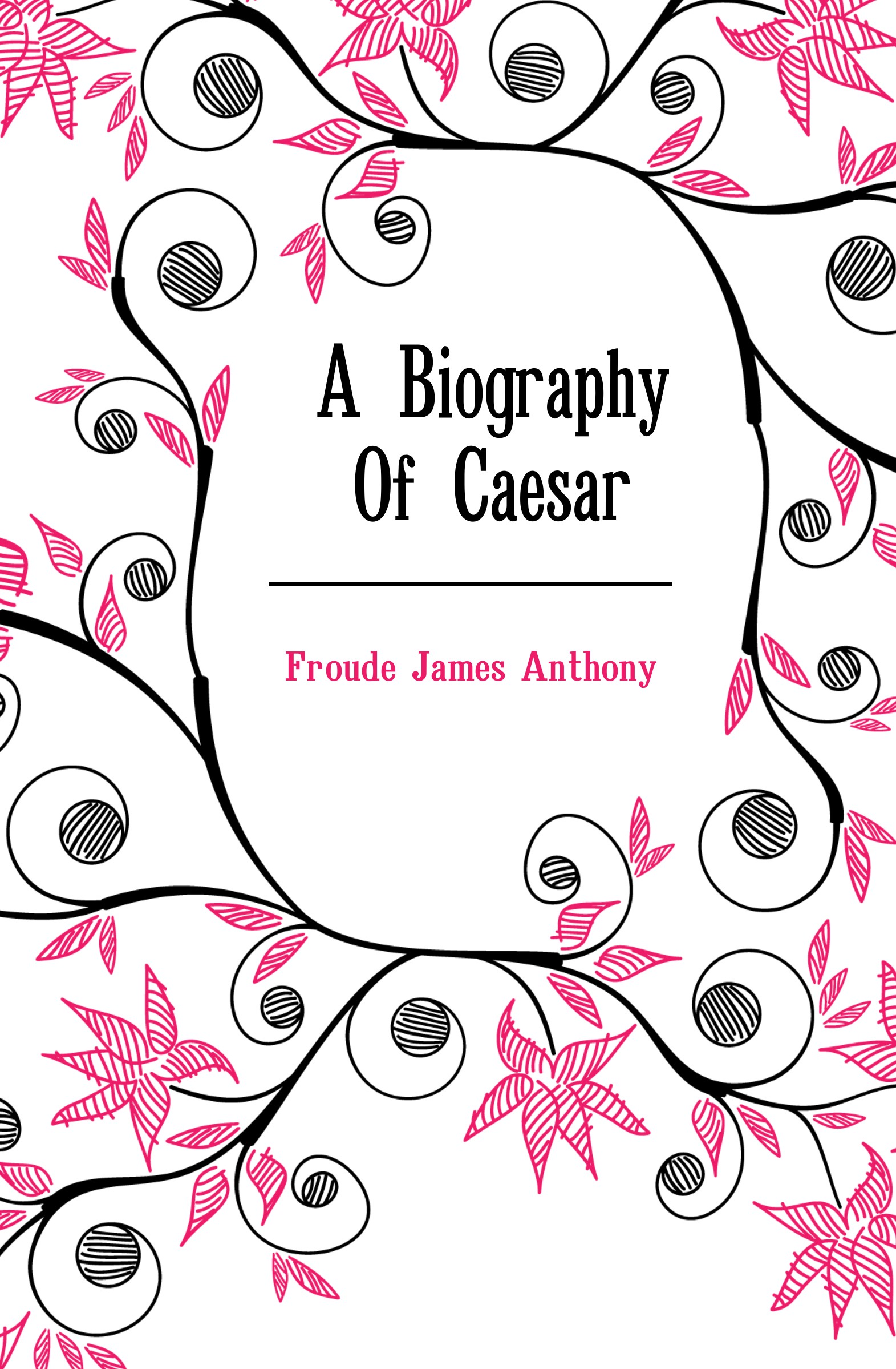James Anthony Froude A Biography Of Caesar james a froude luther