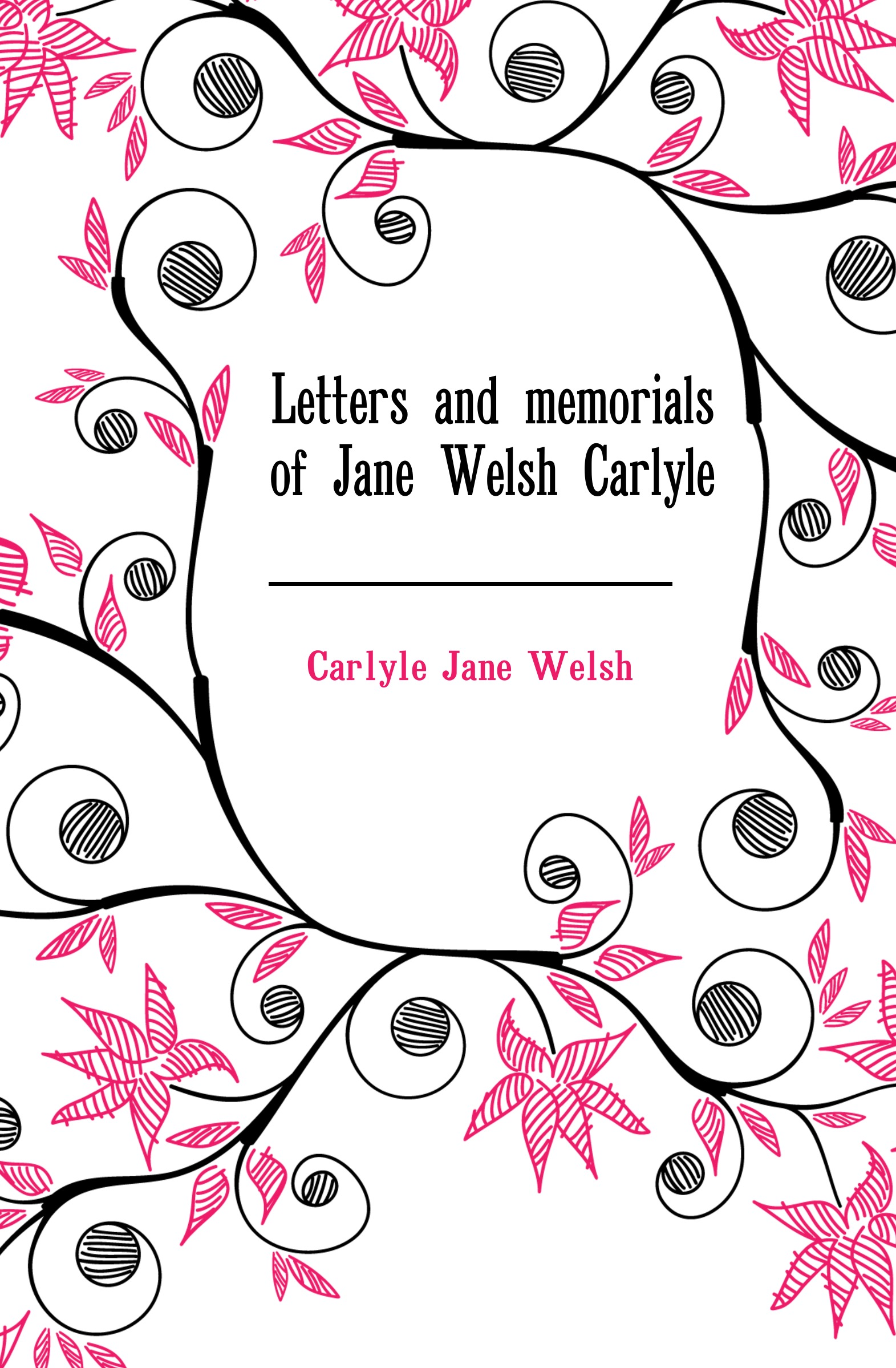 Carlyle Jane Welsh Letters and memorials of Jane Welsh Carlyle thomas and jane carlyle