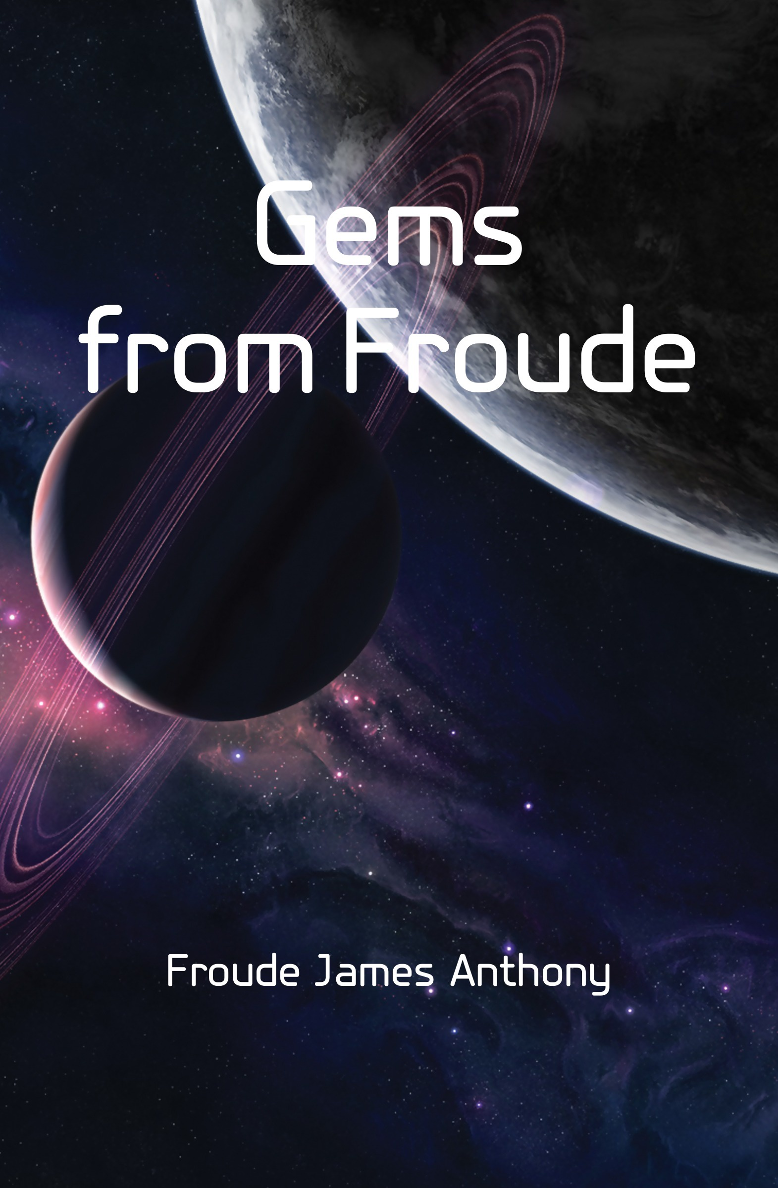 James Anthony Froude Gems from Froude james a froude luther