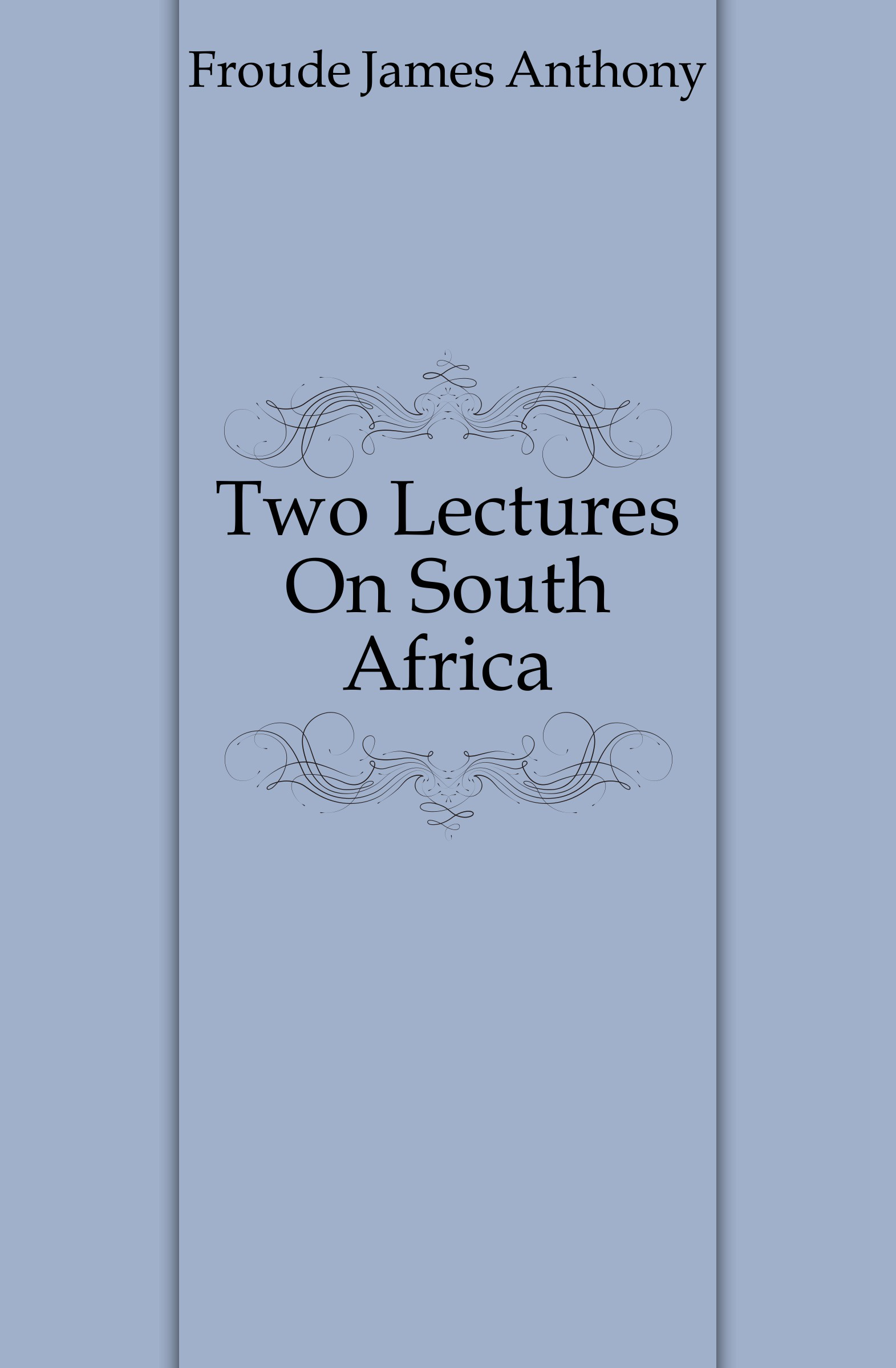 купить James Anthony Froude Two Lectures On South Africa по цене 730 рублей