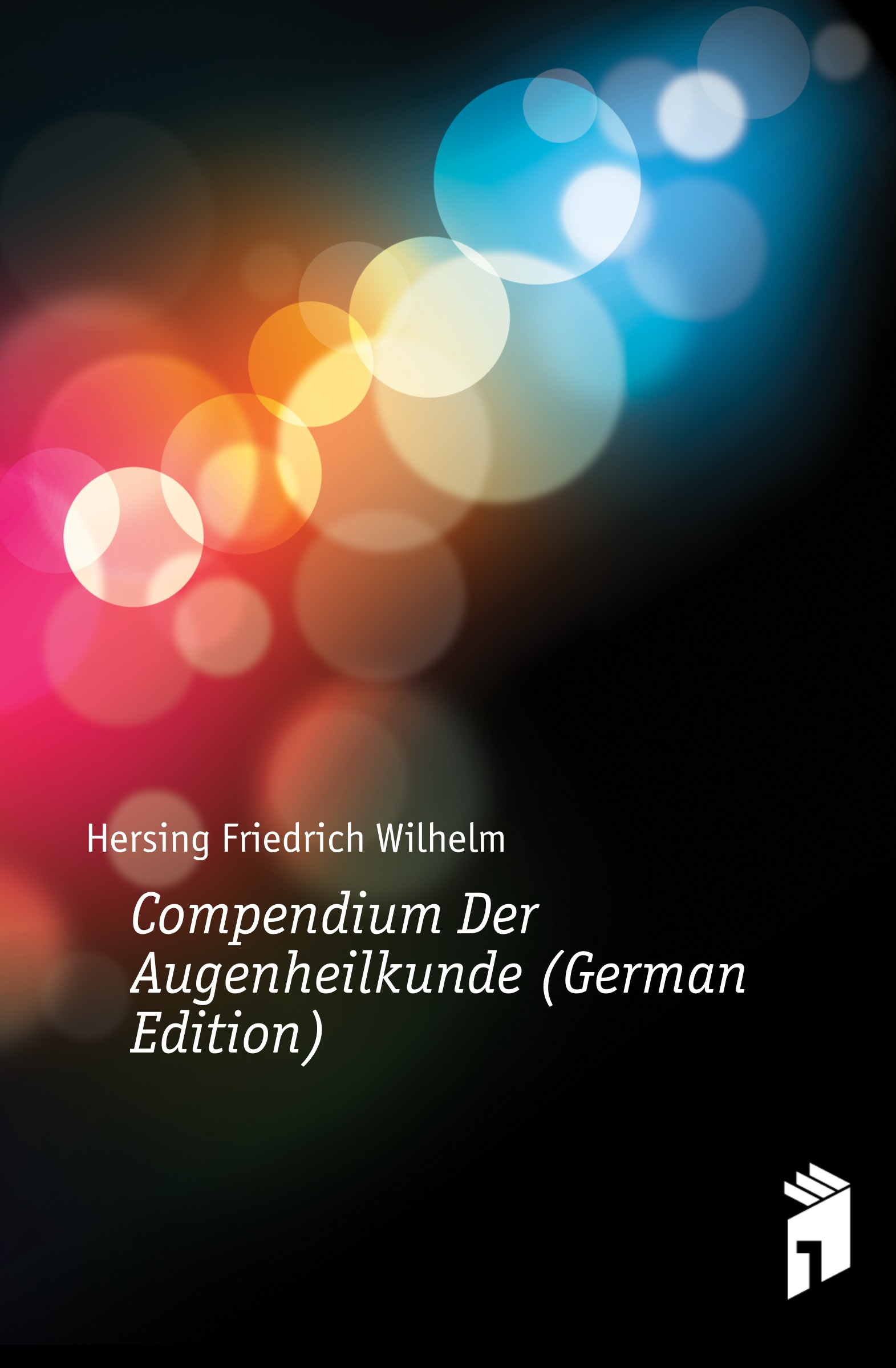 Hersing Friedrich Wilhelm Compendium Der Augenheilkunde (German Edition) coolidge susan who ate the pink sweetmeat