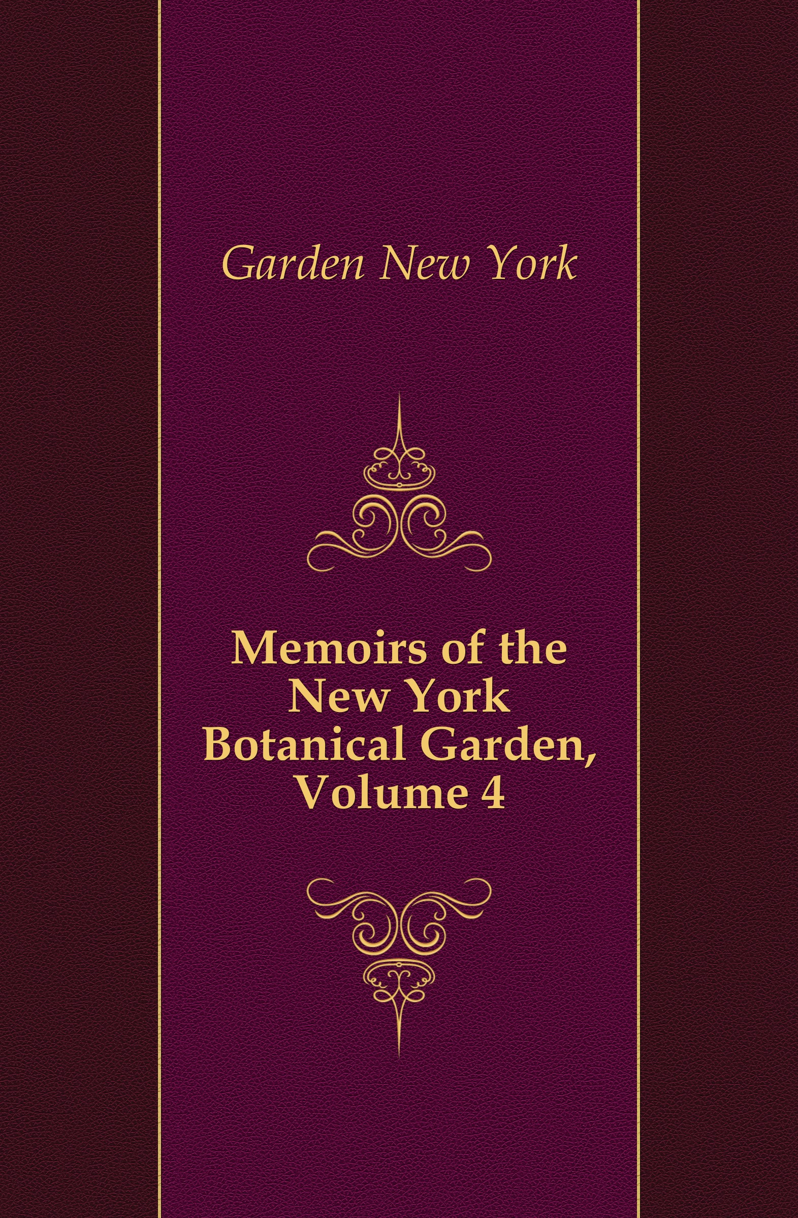 Garden New York Memoirs of the New York Botanical Garden, Volume 4 journal of the new york botanical garden volume 9