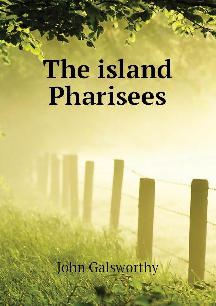 лучшая цена John Galsworthy The island Pharisees