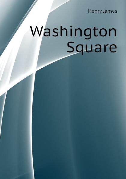 Henry James Washington Square цена