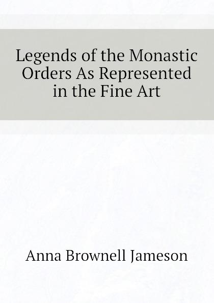 цены на Jameson Legends of the Monastic Orders As Represented in the Fine Art  в интернет-магазинах