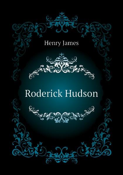 Henry James Roderick Hudson henry james roderick hudson