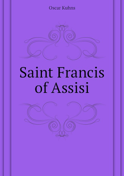 Oscar Kuhns Saint Francis of Assisi