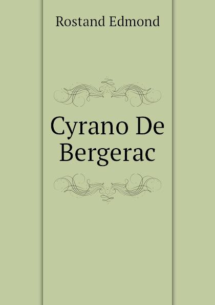 Rostand Edmond Cyrano De Bergerac