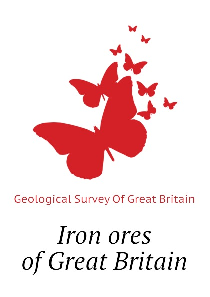 Geological Survey Of Great Britain Iron ores of Great Britain