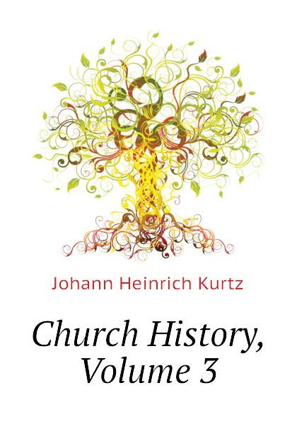 Church History, Volume 3