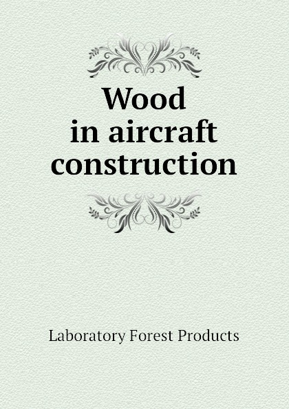 Laboratory Forest Products Wood in aircraft construction successful eu leader projects on non wood forest products