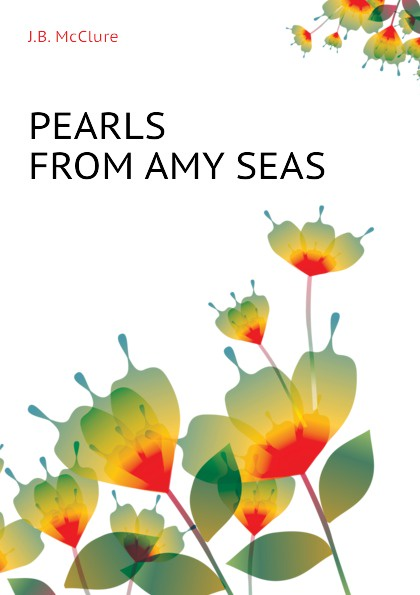 J.B. McClure PEARLS FROM AMY SEAS