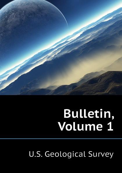 U.S. Geological Survey Bulletin, Volume 1