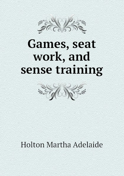 Holton Martha Adelaide Games, seat work, and sense training