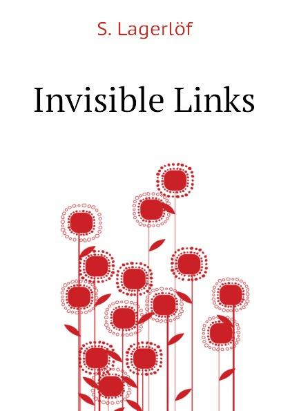 Lagerlöf Selma Invisible Links
