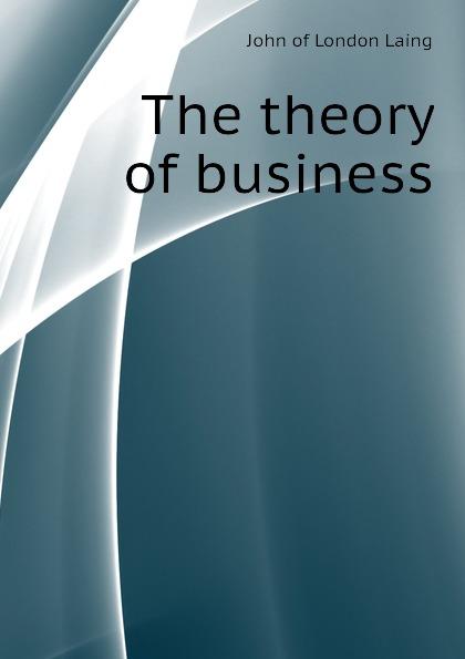 John of London Laing The theory of business недорго, оригинальная цена